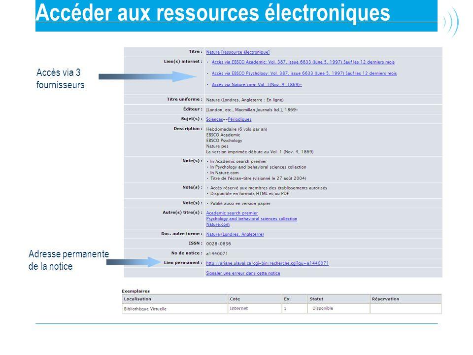 Accéder aux ressources électroniques Accès via 3 fournisseurs Adresse permanente de la notice