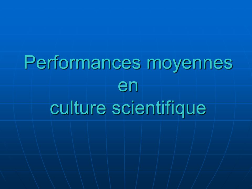 Performances moyennes en culture scientifique