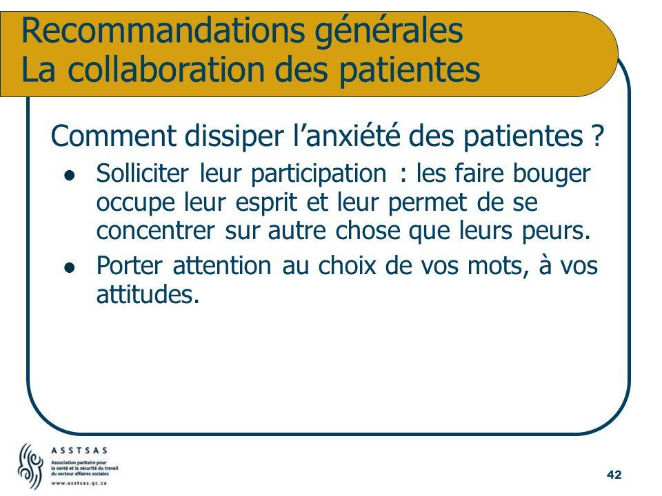 Comment dissiper lanxiété des patientes ? Solliciter leur participation : les faire bouger occupe leur esprit et leur permet de se concentrer sur autr