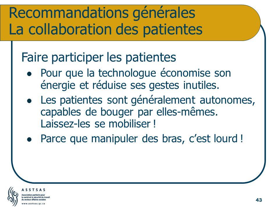 Faire participer les patientes Pour que la technologue économise son énergie et réduise ses gestes inutiles. Les patientes sont généralement autonomes