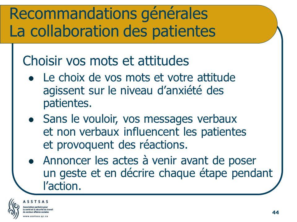 Choisir vos mots et attitudes Le choix de vos mots et votre attitude agissent sur le niveau danxiété des patientes. Sans le vouloir, vos messages verb