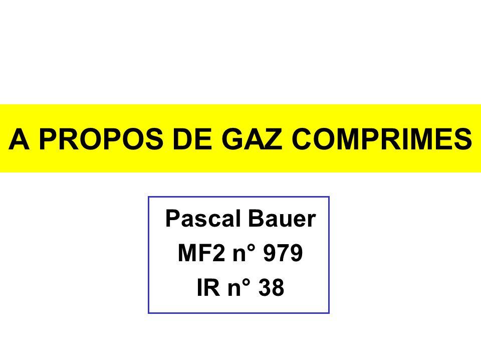 A PROPOS DE GAZ COMPRIMES Pascal Bauer MF2 n° 979 IR n° 38