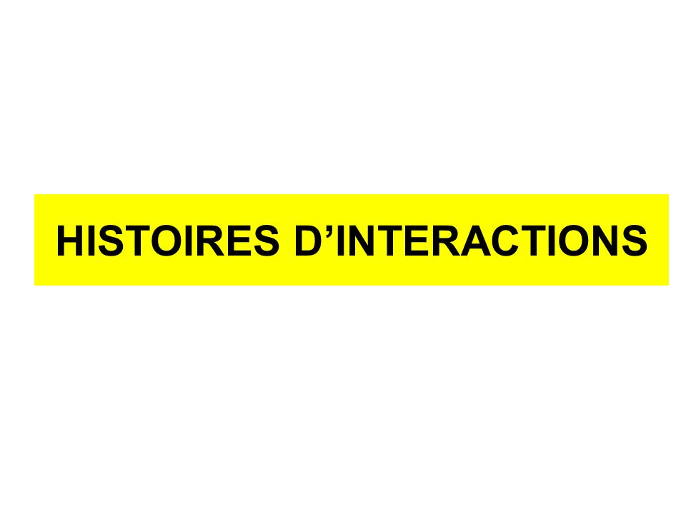 HISTOIRES DINTERACTIONS
