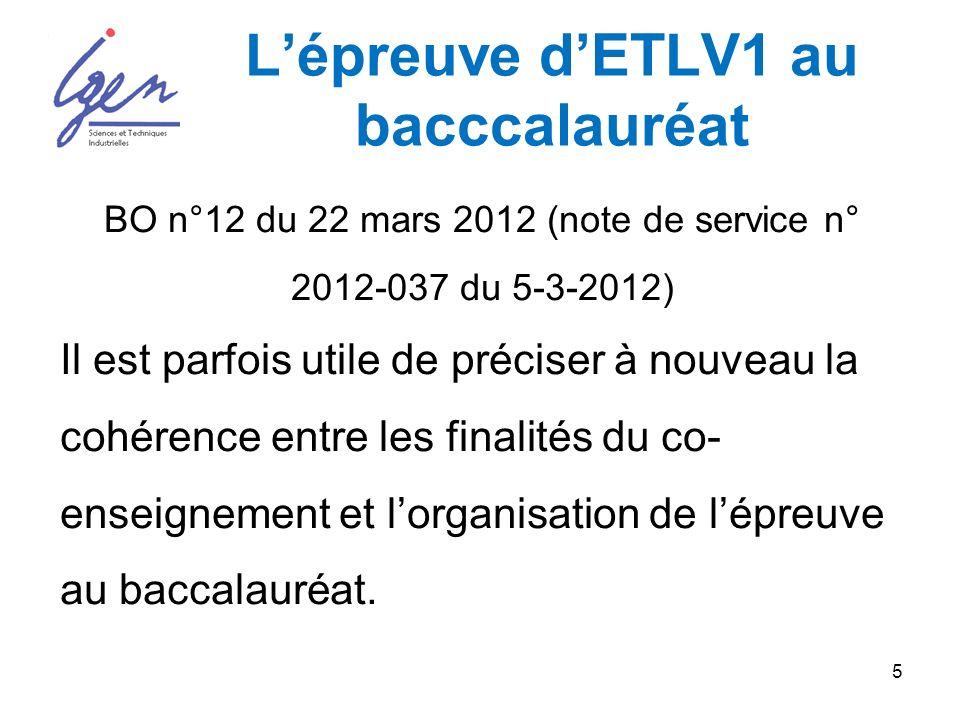 5 Lépreuve dETLV1 au bacccalauréat BO n°12 du 22 mars 2012 (note de service n° 2012-037 du 5-3-2012) Il est parfois utile de préciser à nouveau la cohérence entre les finalités du co- enseignement et lorganisation de lépreuve au baccalauréat.