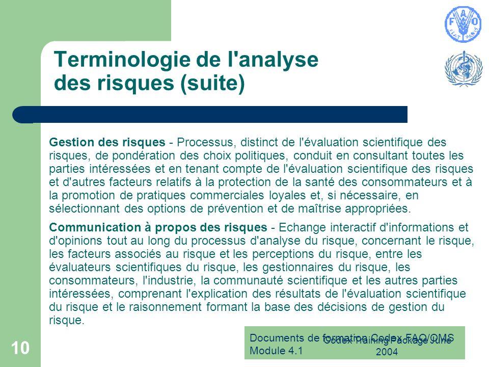 Documents de formation Codex FAO/OMS Module 4.1 Codex Training Package June 2004 10 Terminologie de l'analyse des risques (suite) Gestion des risques