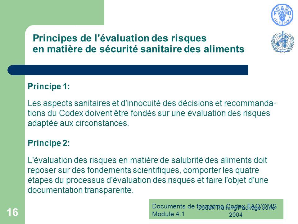 Documents de formation Codex FAO/OMS Module 4.1 Codex Training Package June 2004 16 Principes de l'évaluation des risques en matière de sécurité sanit