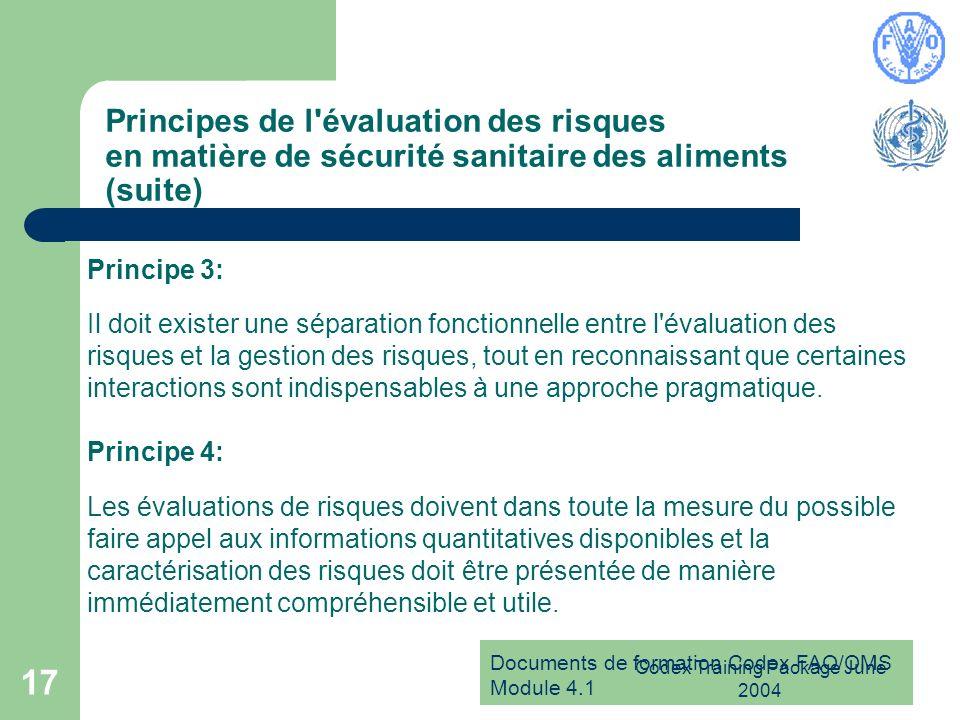 Documents de formation Codex FAO/OMS Module 4.1 Codex Training Package June 2004 17 Principes de l'évaluation des risques en matière de sécurité sanit