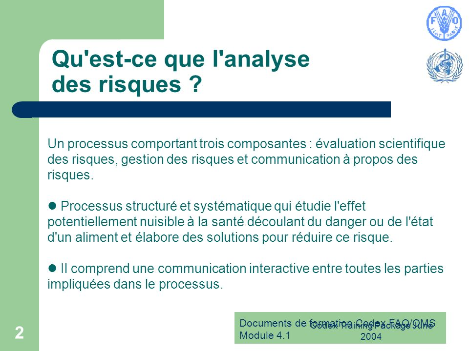 Documents de formation Codex FAO/OMS Module 4.1 Codex Training Package June 2004 2 Qu est-ce que l analyse des risques .