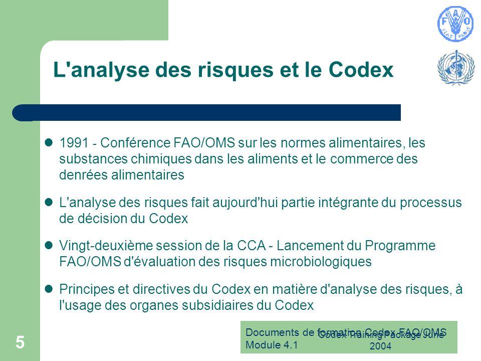 Documents de formation Codex FAO/OMS Module 4.1 Codex Training Package June 2004 5 L'analyse des risques et le Codex 1991 - Conférence FAO/OMS sur les