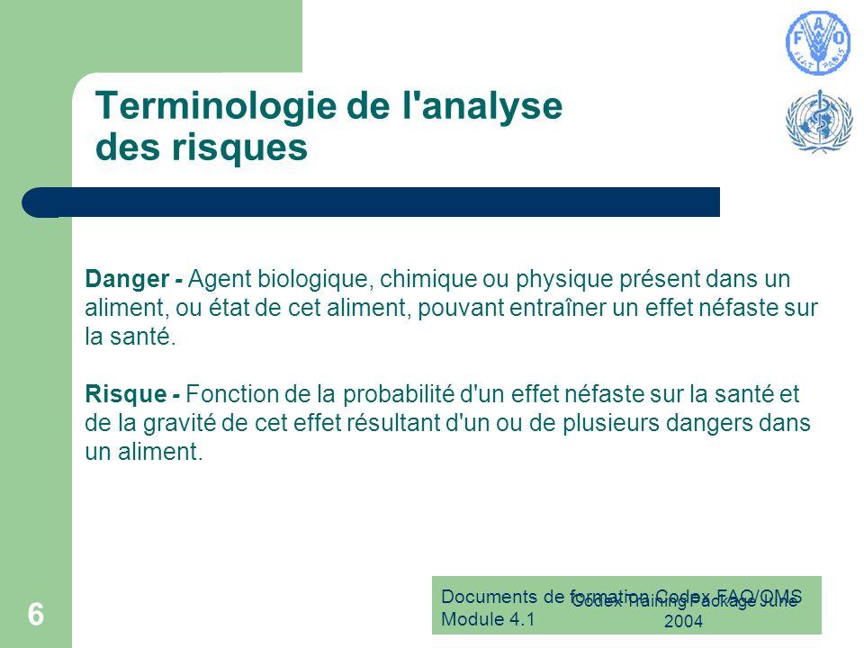 Documents de formation Codex FAO/OMS Module 4.1 Codex Training Package June 2004 6 Terminologie de l'analyse des risques Danger - Agent biologique, ch