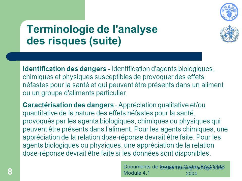 Documents de formation Codex FAO/OMS Module 4.1 Codex Training Package June 2004 8 Terminologie de l'analyse des risques (suite) Identification des da