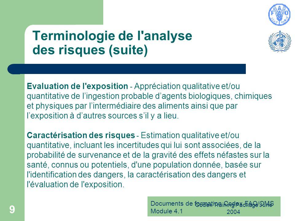 Documents de formation Codex FAO/OMS Module 4.1 Codex Training Package June 2004 9 Terminologie de l'analyse des risques (suite) Evaluation de l'expos