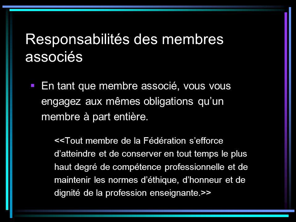 Responsabilités des membres associés En tant que membre associé, vous vous engagez aux mêmes obligations quun membre à part entière.