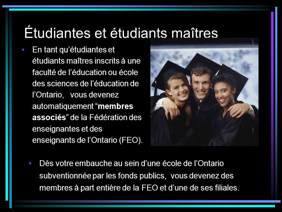 Étudiantes et étudiants maîtres En tant quétudiantes et étudiants maîtres inscrits à une faculté de léducation ou école des sciences de léducation de lOntario, vous devenez automatiquement membres associés de la Fédération des enseignantes et des enseignants de lOntario (FEO).