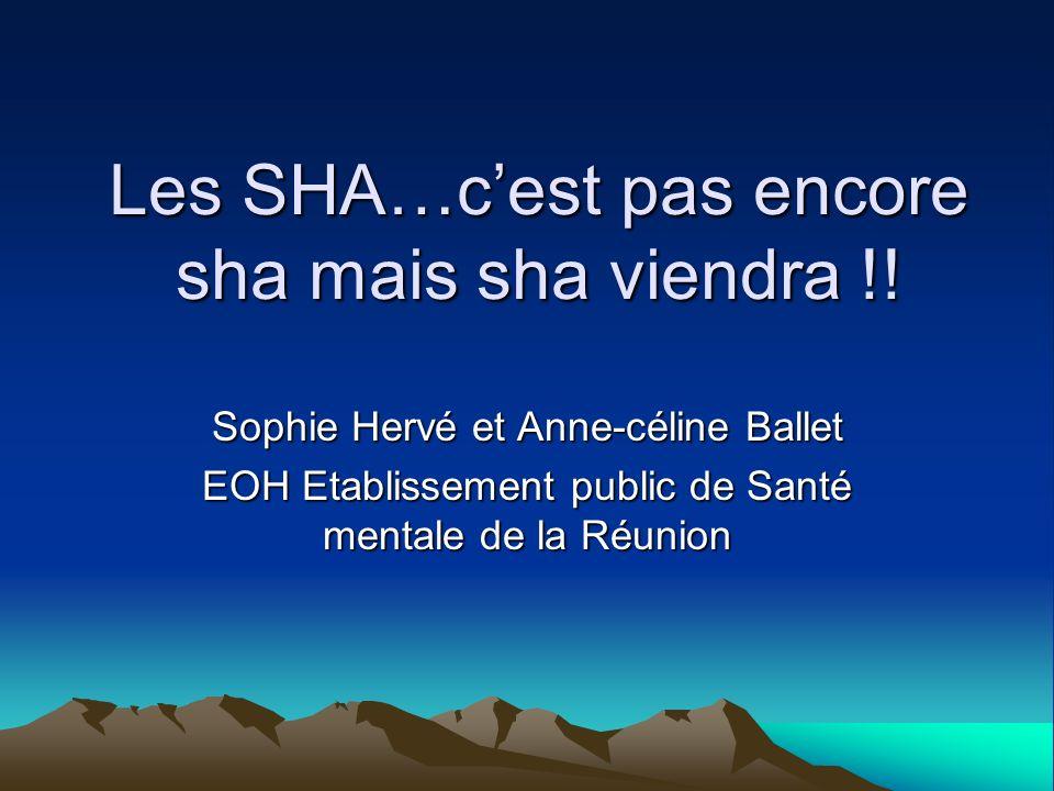 Les SHA…cest pas encore sha mais sha viendra !.
