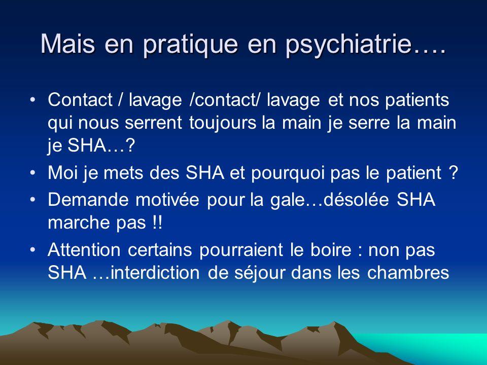 Mais en pratique en psychiatrie….