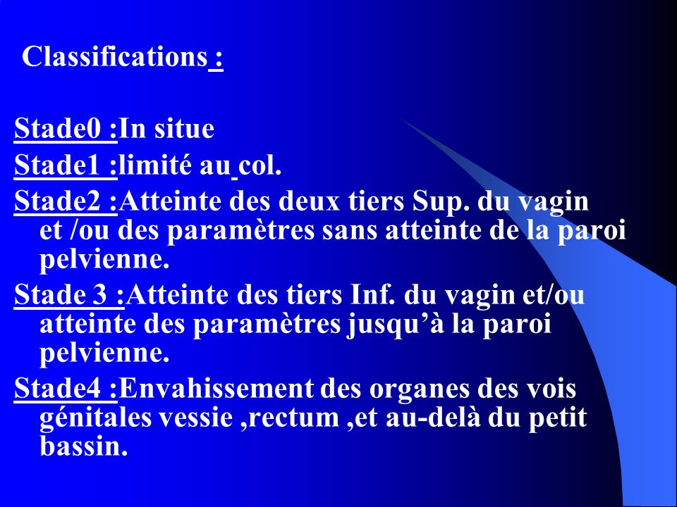 Classifications : Stade0 :In situe Stade1 :limité au col.