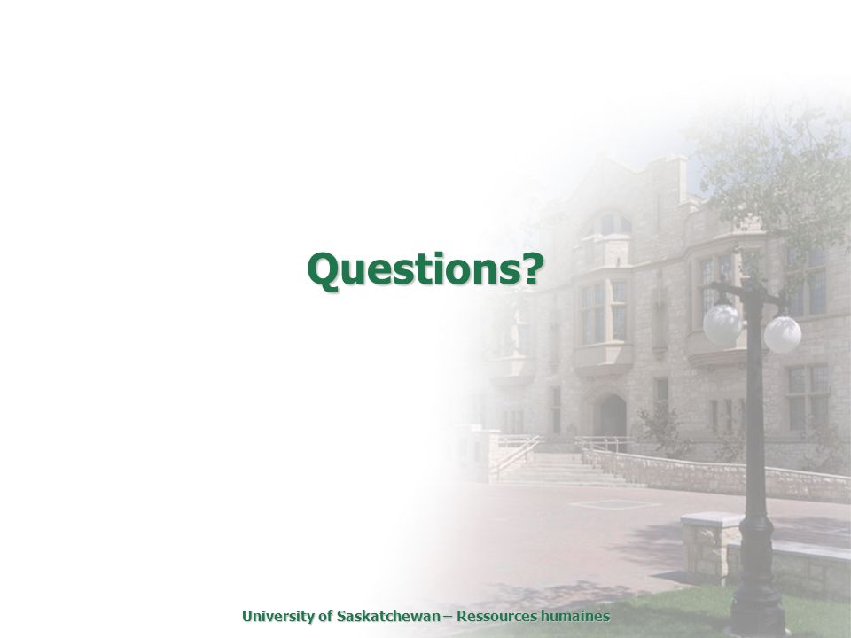 University of Saskatchewan – Ressources humaines Questions?