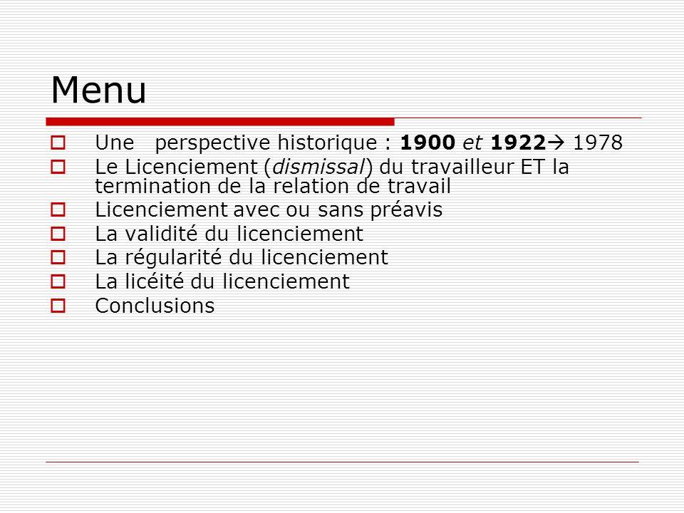 Menu Une perspective historique : 1900 et 1922 1978 Le Licenciement (dismissal) du travailleur ET la termination de la relation de travail Licenciemen