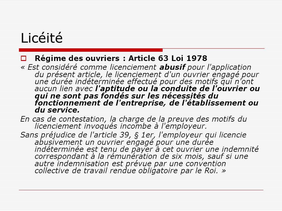 Licéité Régime des ouvriers : Article 63 Loi 1978 « Est considéré comme licenciement abusif pour l'application du présent article, le licenciement d'u