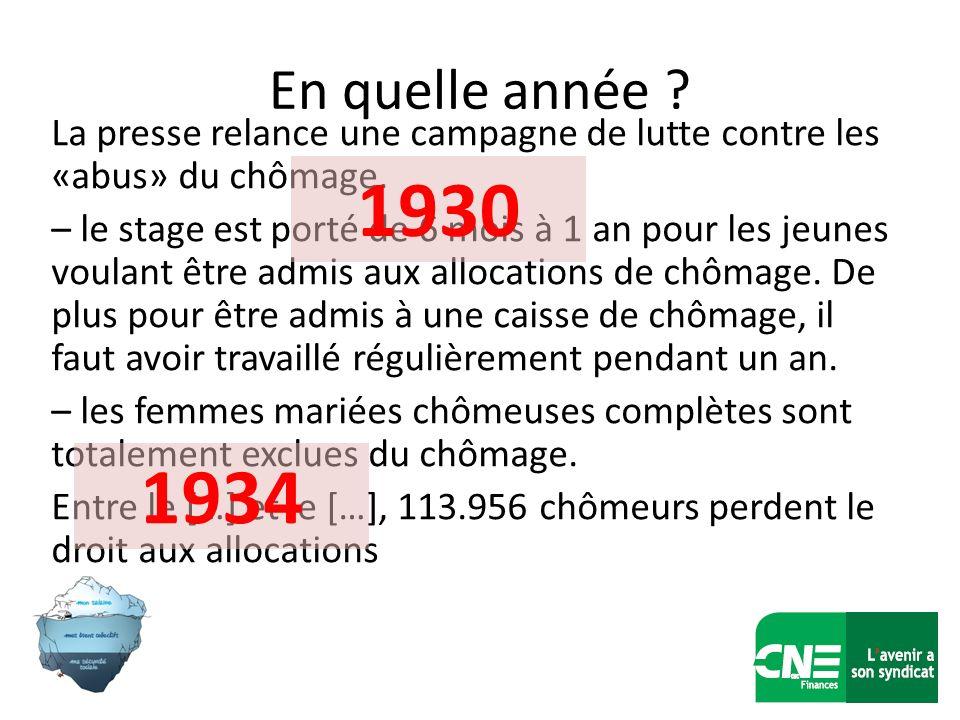 En quelle année ? La presse relance une campagne de lutte contre les «abus» du chômage. – le stage est porté de 6 mois à 1 an pour les jeunes voulant