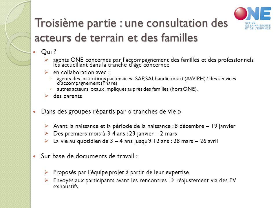 Troisième partie : une consultation des acteurs de terrain et des familles Qui .