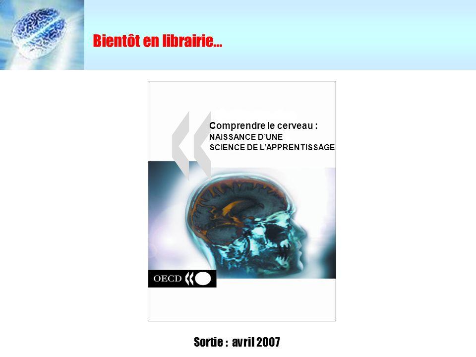 Comprendre le cerveau : NAISSANCE DUNE SCIENCE DE LAPPRENTISSAGE Sortie : avril 2007 Bientôt en librairie...