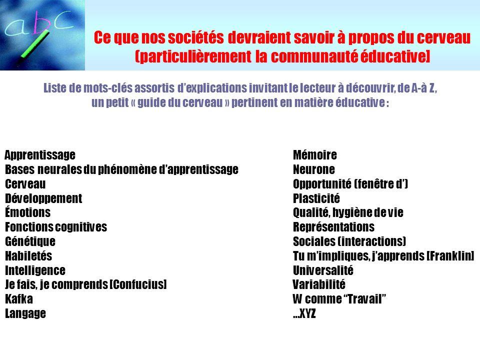 Ce que nos sociétés devraient savoir à propos du cerveau (particulièrement la communauté éducative] Liste de mots-clés assortis dexplications invitant