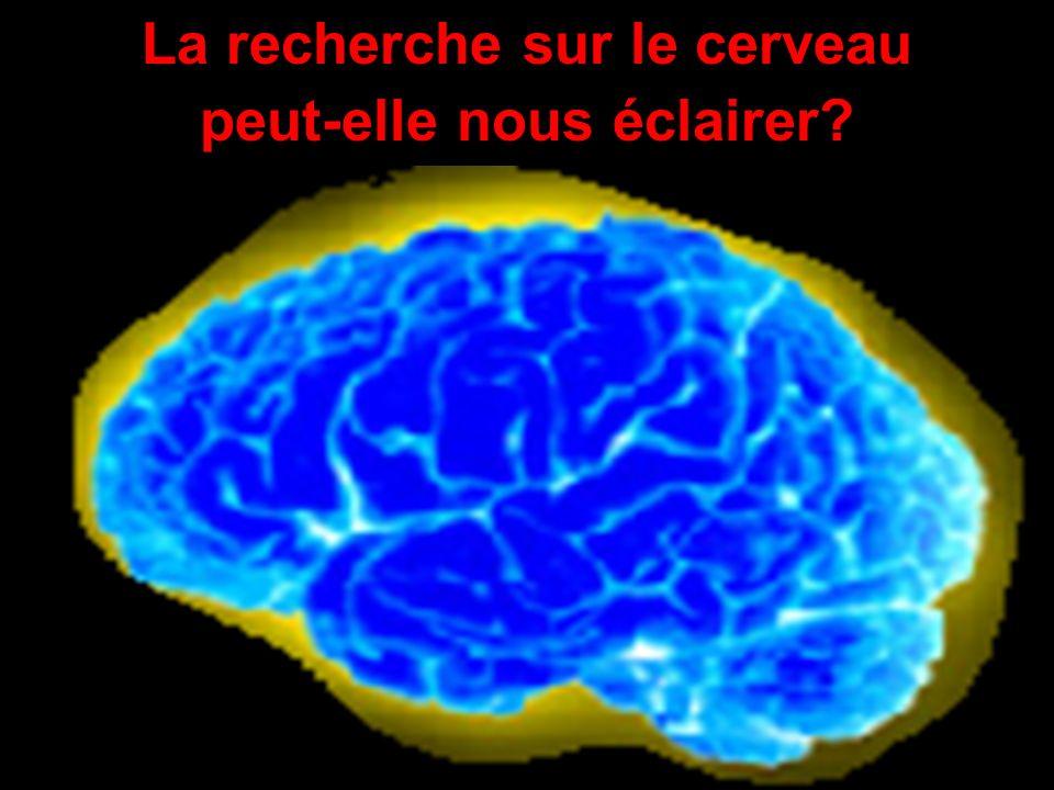 La recherche sur le cerveau peut-elle nous éclairer?