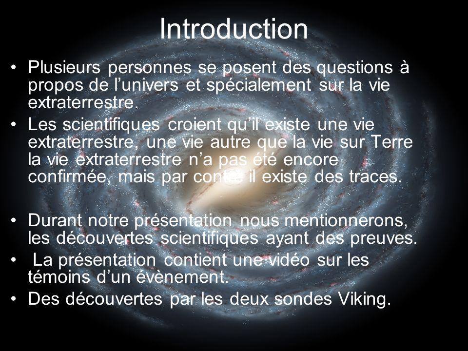 Introduction Plusieurs personnes se posent des questions à propos de lunivers et spécialement sur la vie extraterrestre.