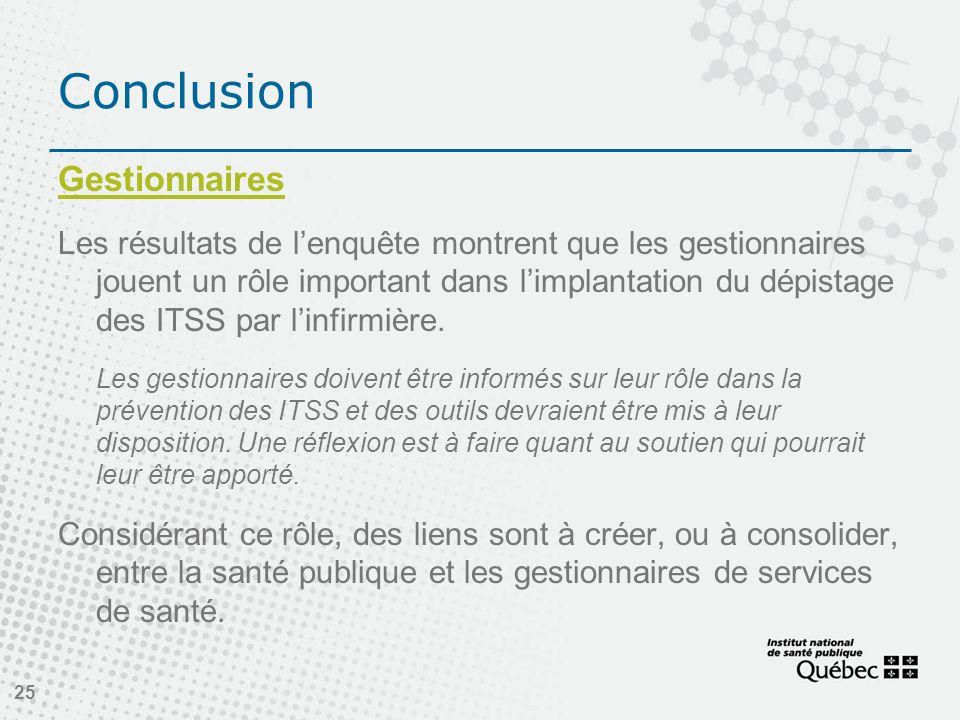 Gestionnaires Les résultats de lenquête montrent que les gestionnaires jouent un rôle important dans limplantation du dépistage des ITSS par linfirmière.