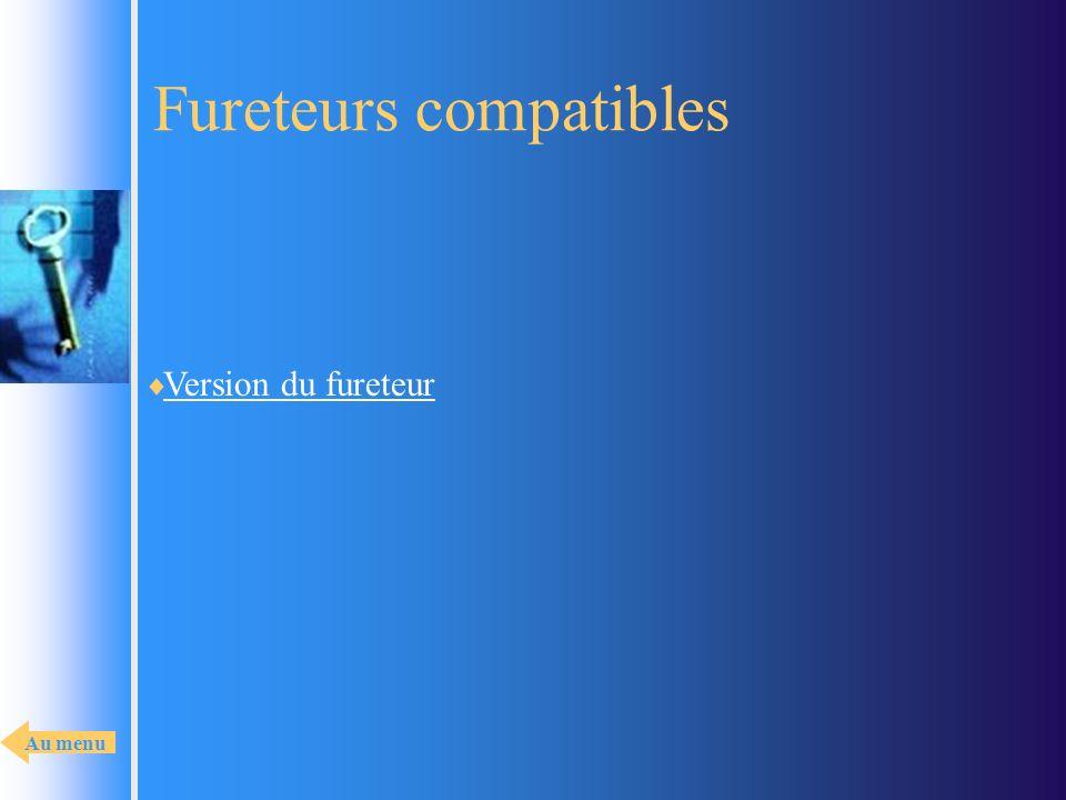 Fureteurs compatibles Version du fureteur Au menu
