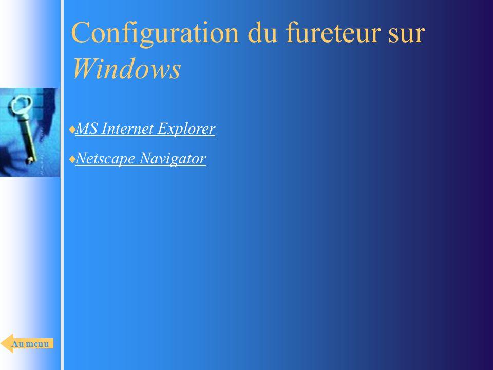 Configuration du fureteur sur Windows MS Internet Explorer Netscape Navigator Au menu