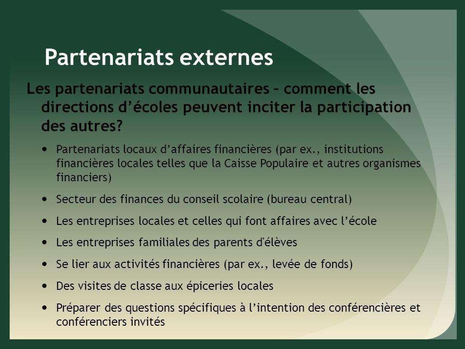 Partenariats externes Les partenariats communautaires – comment les directions décoles peuvent inciter la participation des autres.