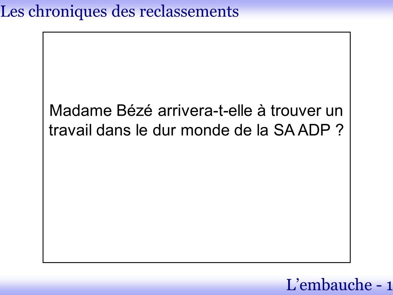 Les chroniques des reclassements Lembauche - 1 Madame Bézé arrivera-t-elle à trouver un travail dans le dur monde de la SA ADP ?