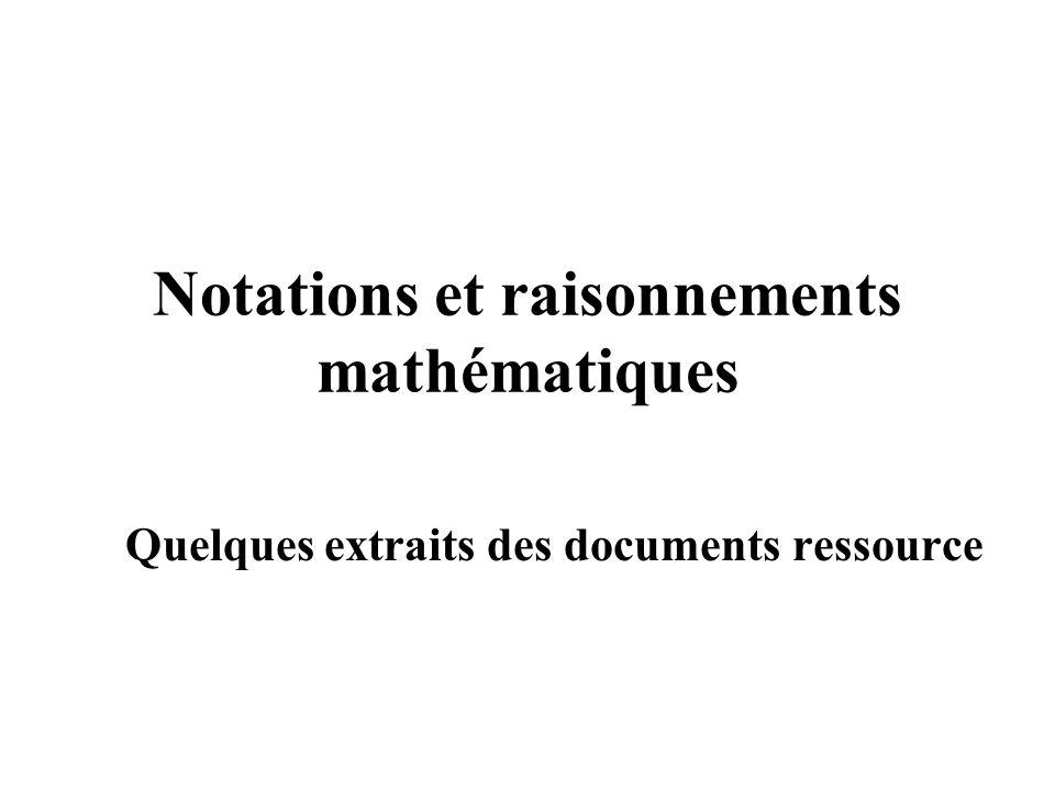 Notations et raisonnements mathématiques Quelques extraits des documents ressource