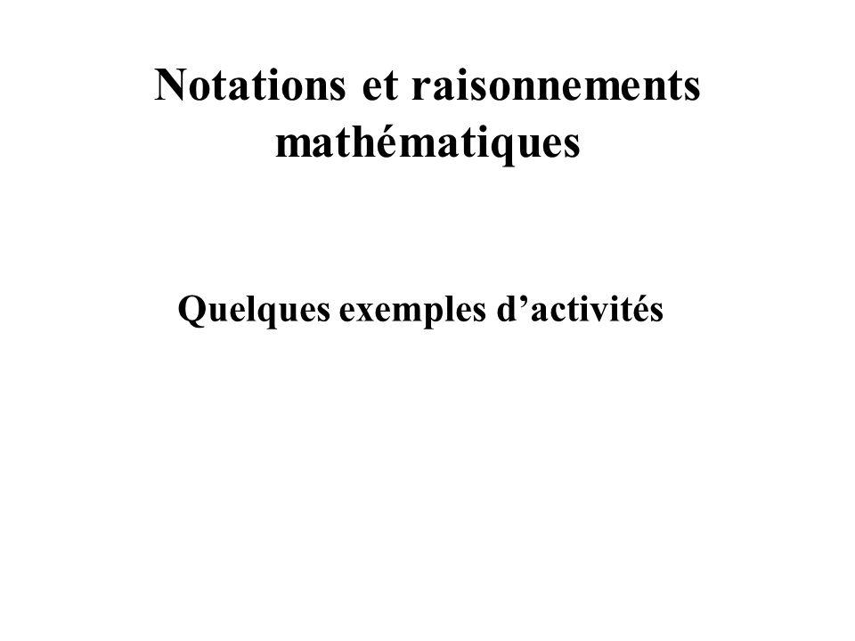 Notations et raisonnements mathématiques Quelques exemples dactivités