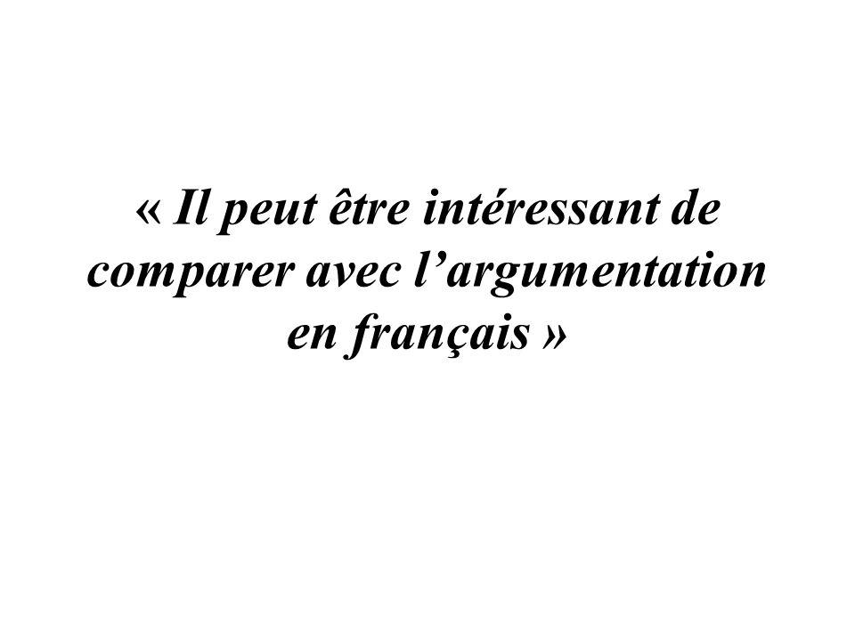 « Il peut être intéressant de comparer avec largumentation en français »