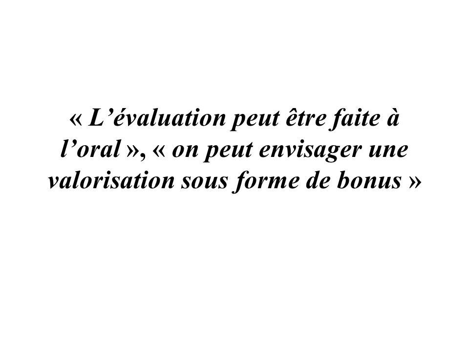 « Lévaluation peut être faite à loral », « on peut envisager une valorisation sous forme de bonus »