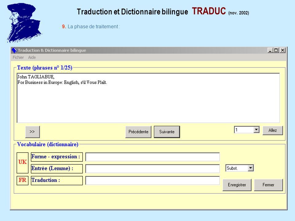 Traduction et Dictionnaire bilingue TRADUC (nov. 2002) 9. La phase de traitement :