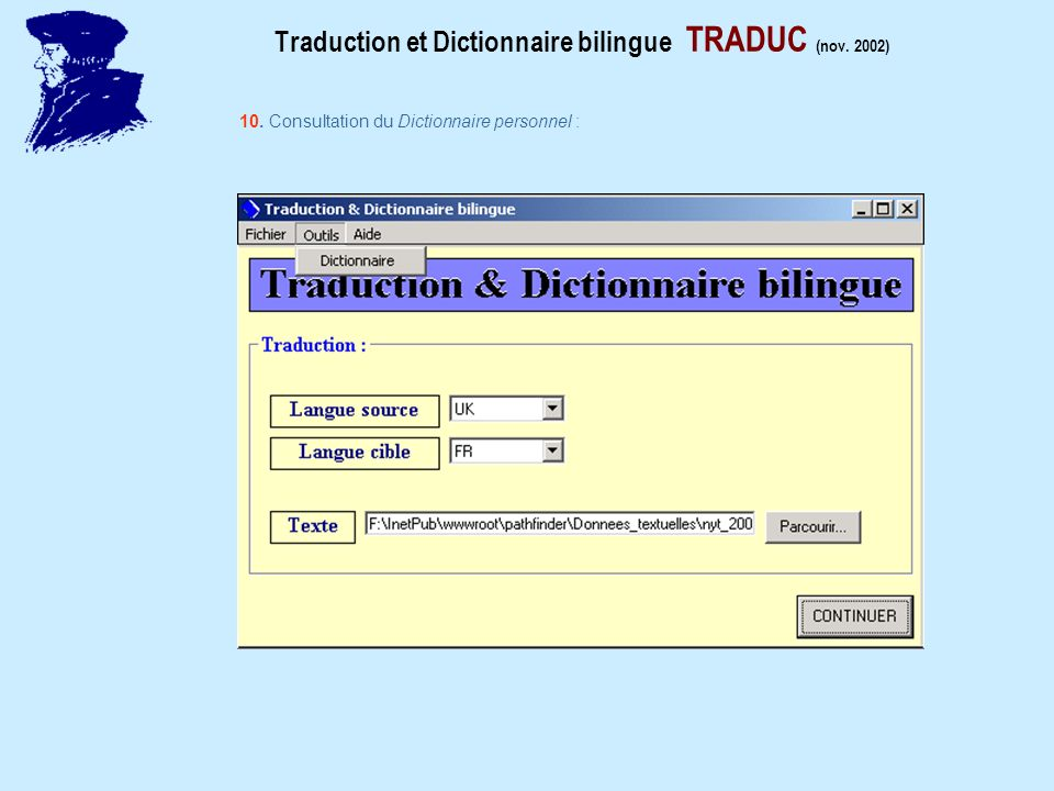 Traduction et Dictionnaire bilingue TRADUC (nov. 2002) 10. Consultation du Dictionnaire personnel :