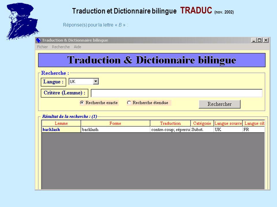 Traduction et Dictionnaire bilingue TRADUC (nov. 2002) Réponse(s) pour la lettre « B » :