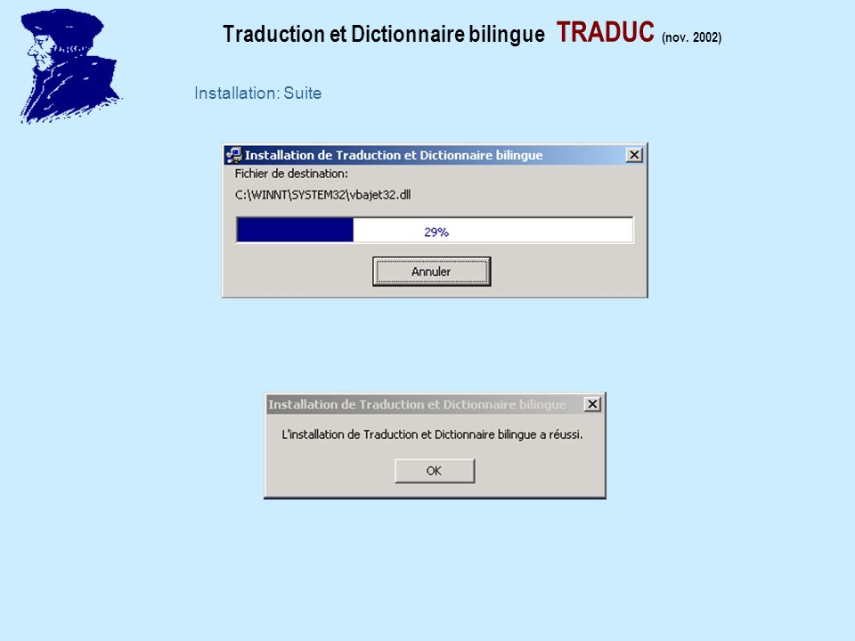 Traduction et Dictionnaire bilingue TRADUC (nov. 2002) Installation: Suite