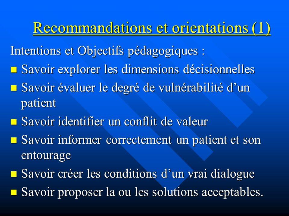 Recommandations et orientations (1) Intentions et Objectifs pédagogiques : Savoir explorer les dimensions décisionnelles Savoir explorer les dimension
