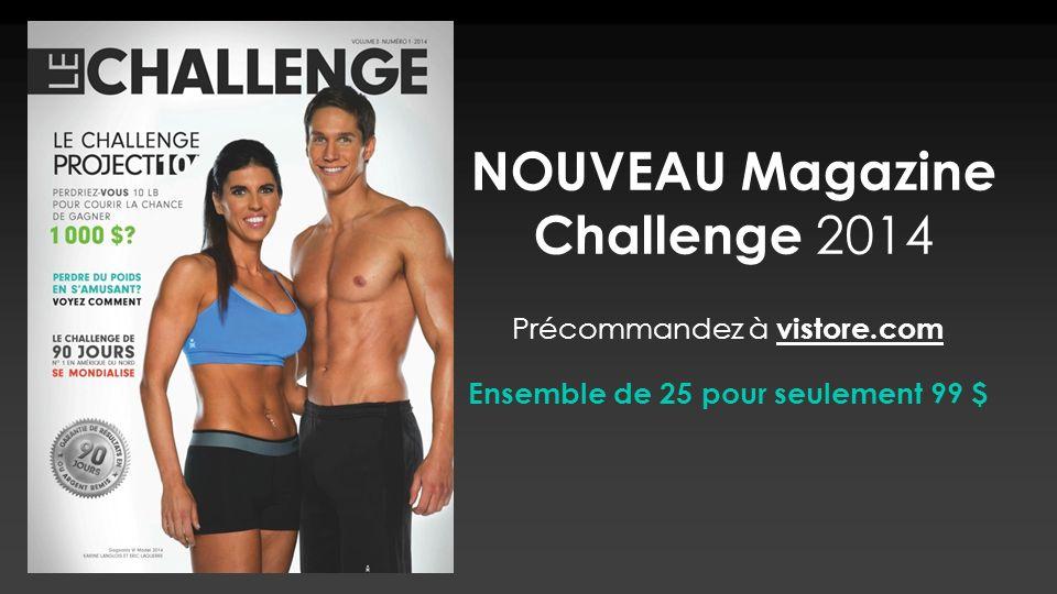 NOUVEAU Magazine Challenge 2014 Précommandez à vistore.com Ensemble de 25 pour seulement 99 $