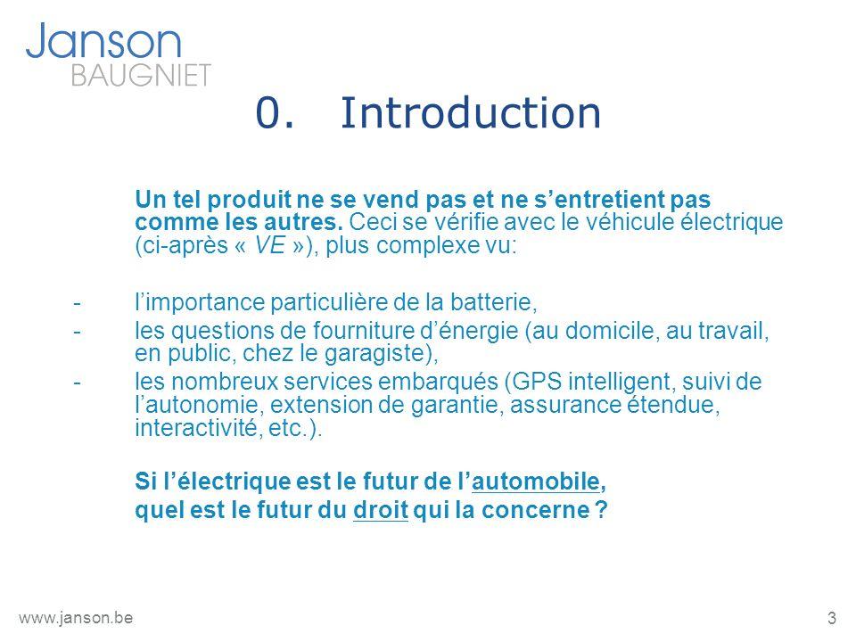 3 www.janson.be 0.Introduction Un tel produit ne se vend pas et ne sentretient pas comme les autres. Ceci se vérifie avec le véhicule électrique (ci-a