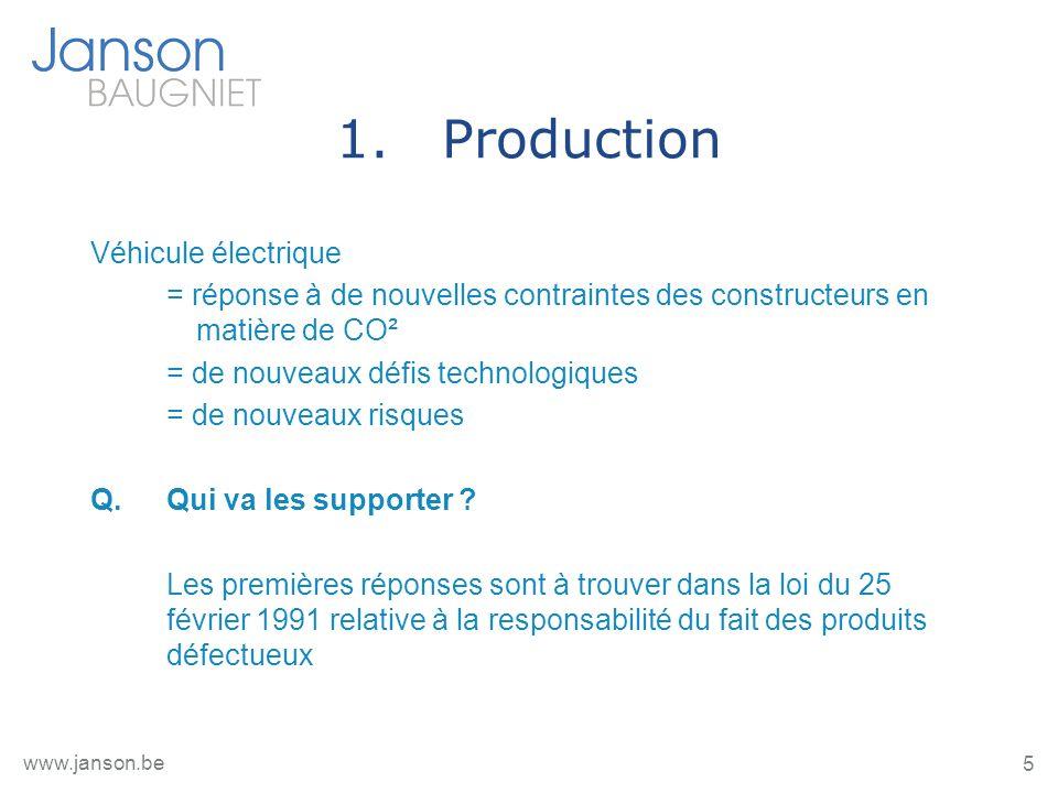 5 www.janson.be 1.Production Véhicule électrique = réponse à de nouvelles contraintes des constructeurs en matière de CO² = de nouveaux défis technolo