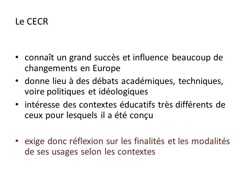Le CECR connaît un grand succès et influence beaucoup de changements en Europe donne lieu à des débats académiques, techniques, voire politiques et id