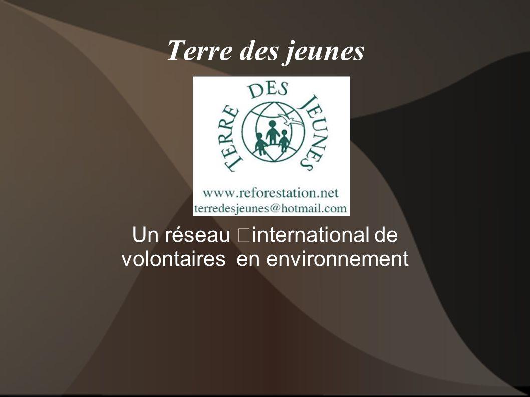 Terre des jeunes Un réseau international de volontaires en environnement