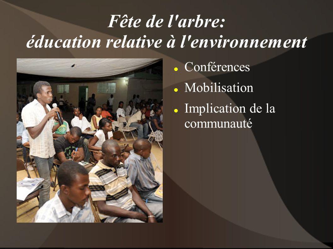 Fête de l arbre: éducation relative à l environnement Conférences Mobilisation Implication de la communauté